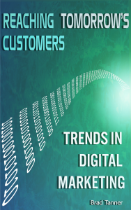 Reaching Tomorrow's Customers: Trends in Digital Marketing